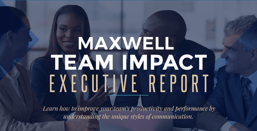 Maxwell Team Impact Executive Report, brought to you by Swiss Leaders Group